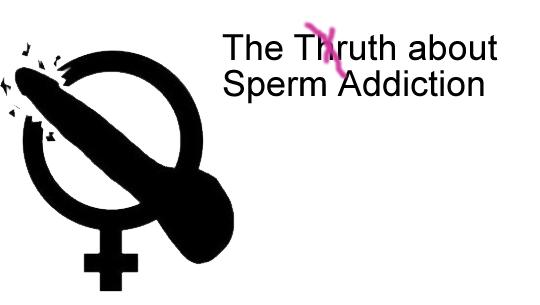 Sanningen om Sperma beroende